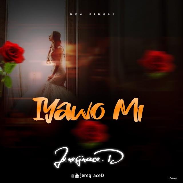 Music: Jeregraced – Iyawo Mi