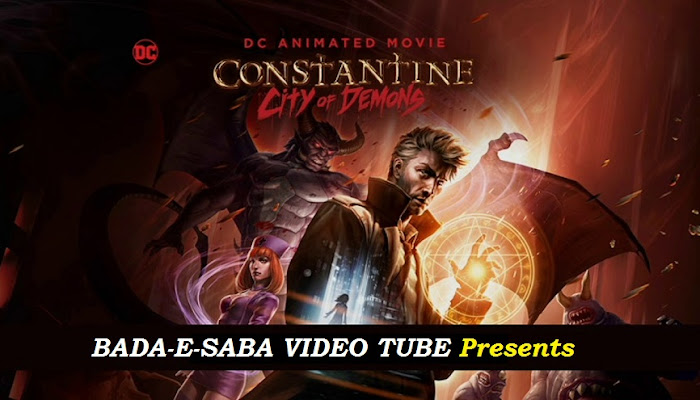 BAD-E-SABA Presents - Constantine City of Demons Movie Watch Online In HD