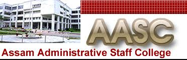 Govt Jobs Alert: Assam Administrative Staff College (AASC) Guwahati Recruitment