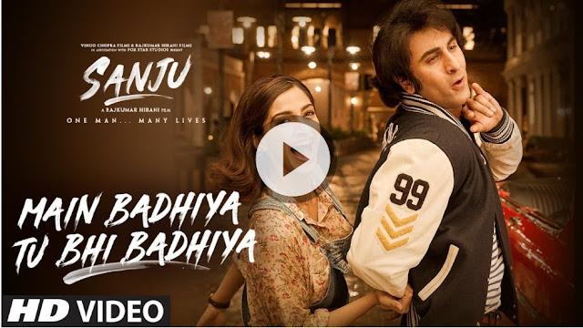 Main Badhiya Tu Bhi Badhiya Lyrics – Sanju | Sonu Nigam, Sunidhi Chauhan
