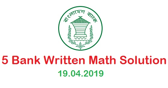 Five (5) Banks Written Math Solution 19.04.2019