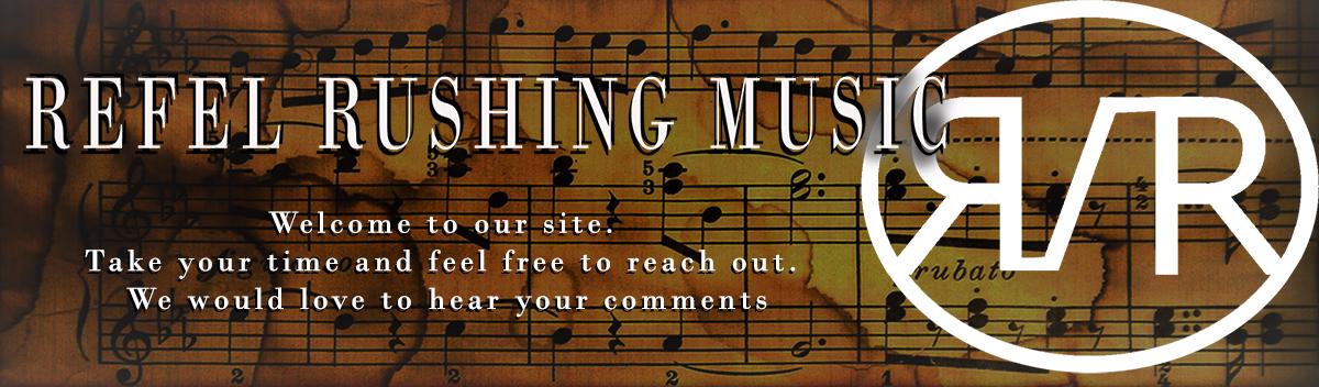 Refel Rushing Music