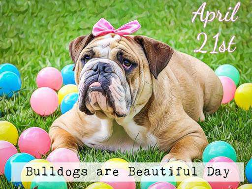 National Bulldogs Are Beautiful Day Wishes Photos
