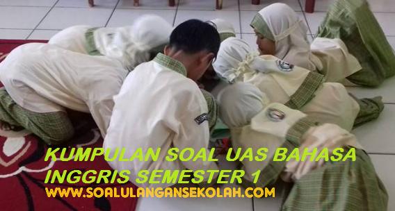 Kumpulan Soal UAS Bahasa Inggris SD SMP SMA SMK Semester 1