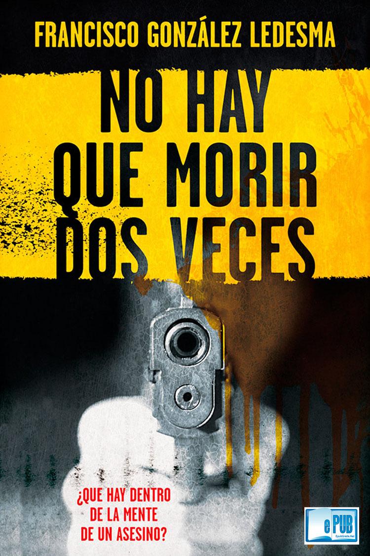 No hay que morir dos veces – Francisco González Ledesma