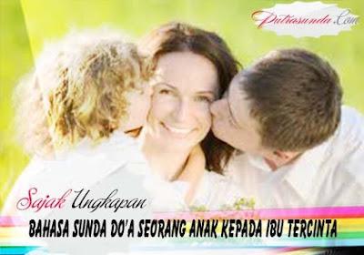 Sajak bahasa sunda ungkapan do'a seorang anak kepada ibu tercinta