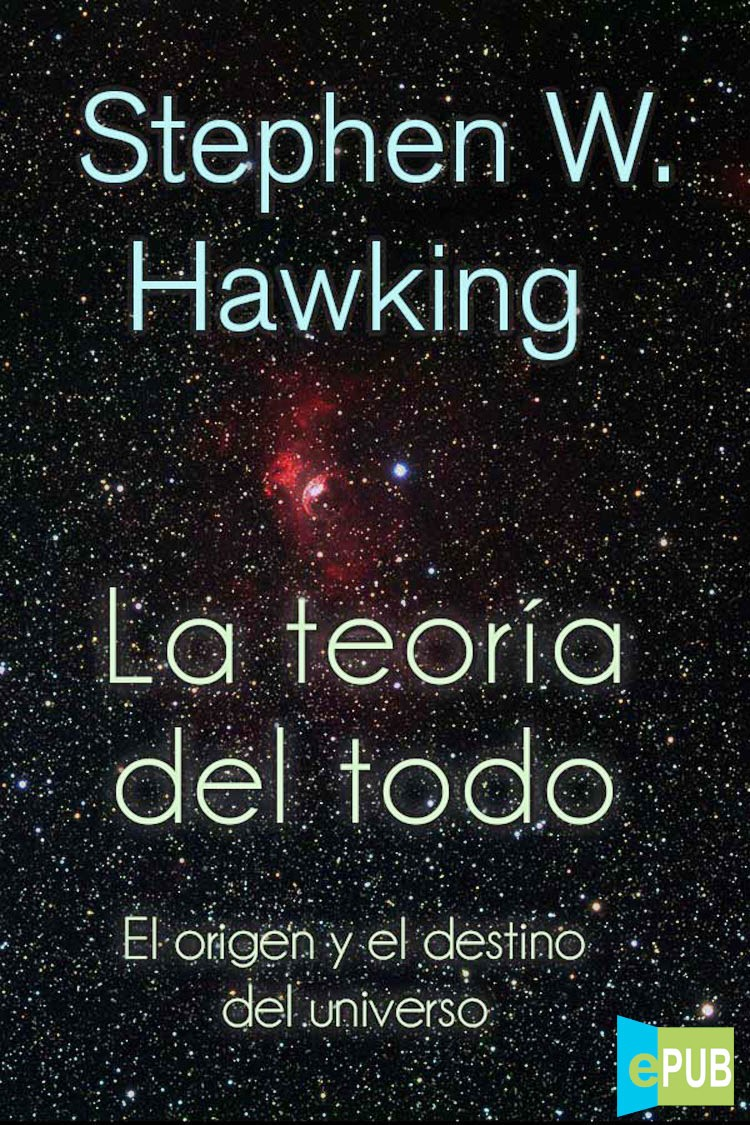 La teoría del todo – Stephen Hawking [MultiFormato] | LibrosVirtual