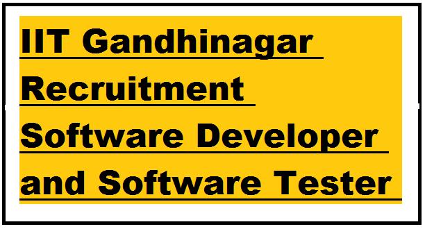 IIT Gandhinagar Recruitment Software Developer and Software Tester 2021
