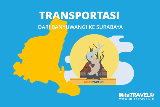 Informasi Transportasi Dari Banyuwangi ke Surabaya di MitaTRAVEL