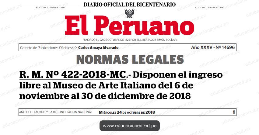 R. M. Nº 422-2018-MC - Disponen el ingreso libre al Museo de Arte Italiano del 6 de noviembre al 30 de diciembre de 2018 - www.cultura.gob.pe