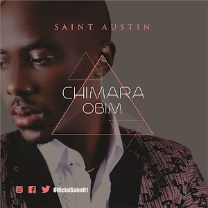 DOWNLOAD MUSIC: CHIMARA OBIM_-Saint Austin