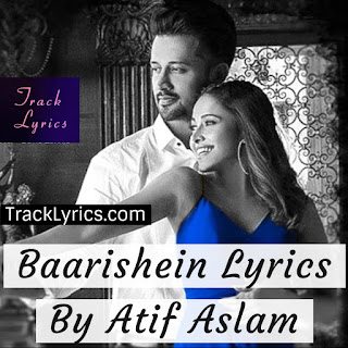 baarishein-lyrics-song-by-atif-aslam-arko-nushrat-2019