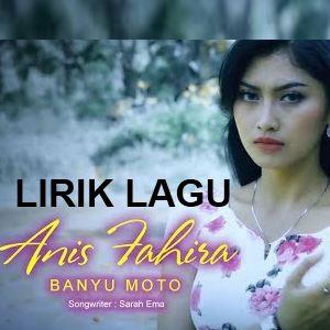 Lirik Lagu Anis Fahira - Banyu Moto