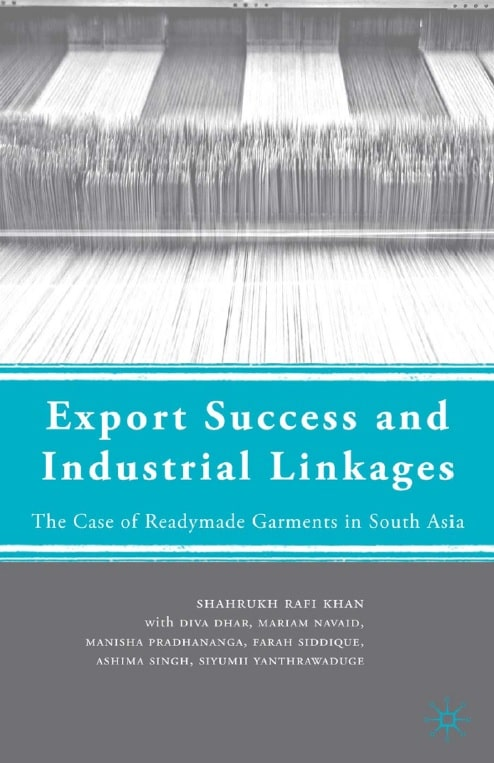 Export Success and Industrial Linkages: The Case of Readymade Garments in South Asia