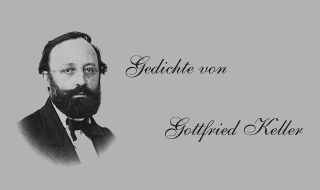 Gedichte Und Zitate Fur Alle Gedichte Von Gottfried Keller Vier
