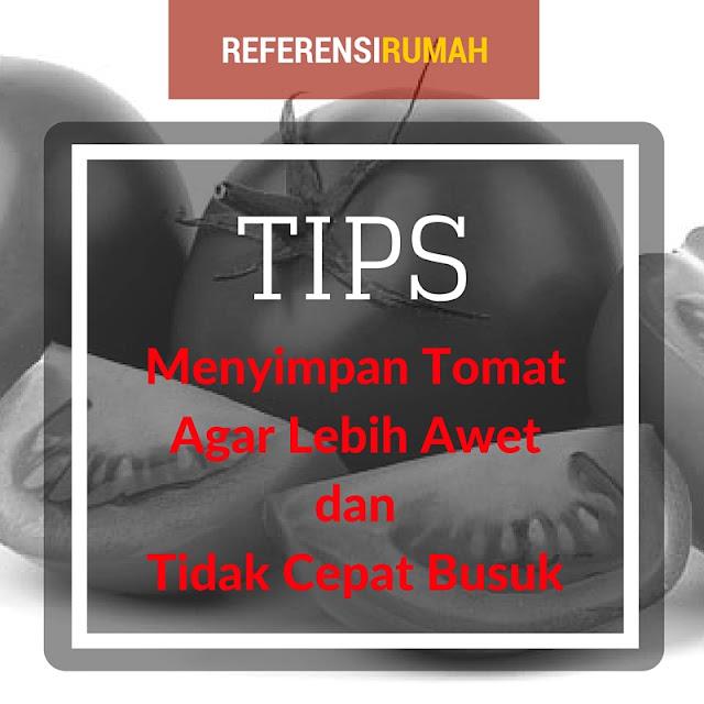 Cara Menyimpan Tomat Agar Lebih Awet dan Tidak Cepat Busuk