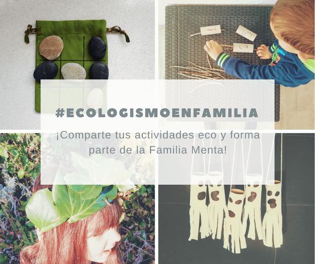 ¡Compartid vuestras actividades y formad parte de la familia Menta con el hashtag #ECOLOGISMOENFAMILIA!