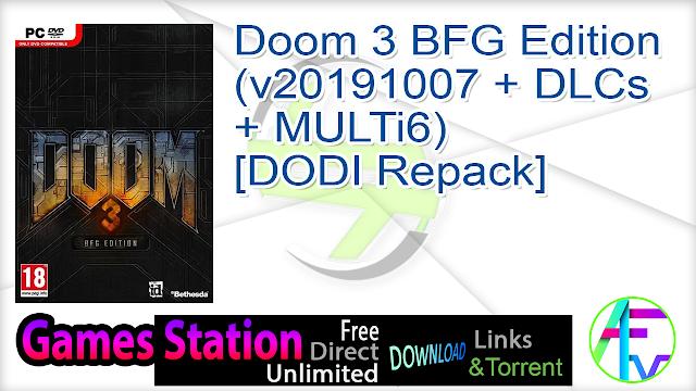 Doom 3 BFG Edition (v20191007 + DLCs + MULTi6) – [DODI Repack]
