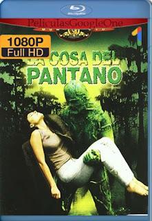 La Cosa Del Pantano [1982] [1080p BRrip] [Latino-Inglés] [GoogleDrive] RafagaHD