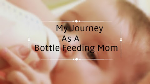 My Journey As A Bottle Feeding Mom