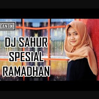 DJCantik DJ Sahur Spesial Ramadhan 2018 Mp3