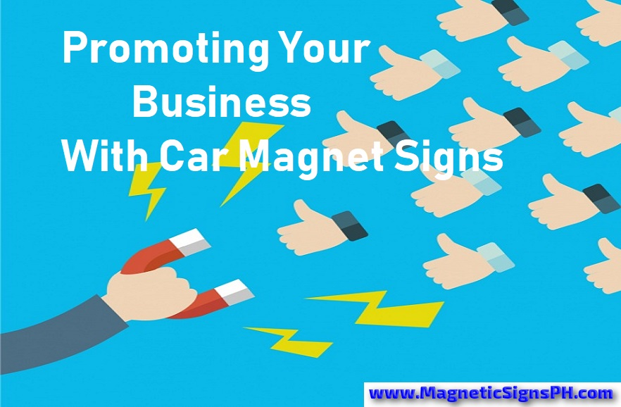 Promoting Your Business With Car Magnet Signs in the Philippines