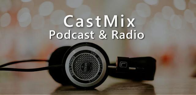 قم بتنزيل CastMix Podcast Radio & Audio Books  بودكاست عبر الإنترنت وبرنامج راديو لنظام الاندرويد
