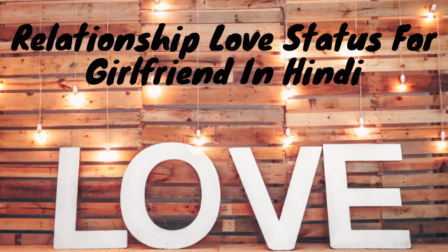 Relationship Love Status For Girlfriend In Hindi