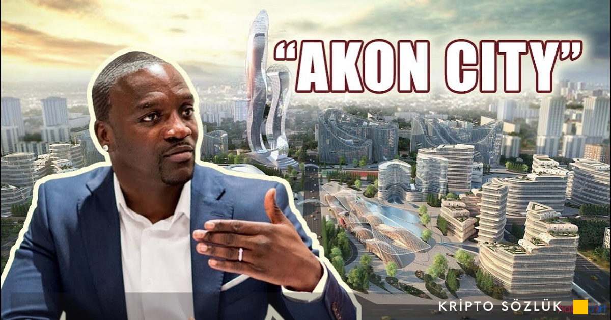 Akon City: 6 Milyar Dolarlık Kripto Para Şehri İnşaata Başladı