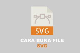 Cara Membuka Gambar SVG dengan Mudah