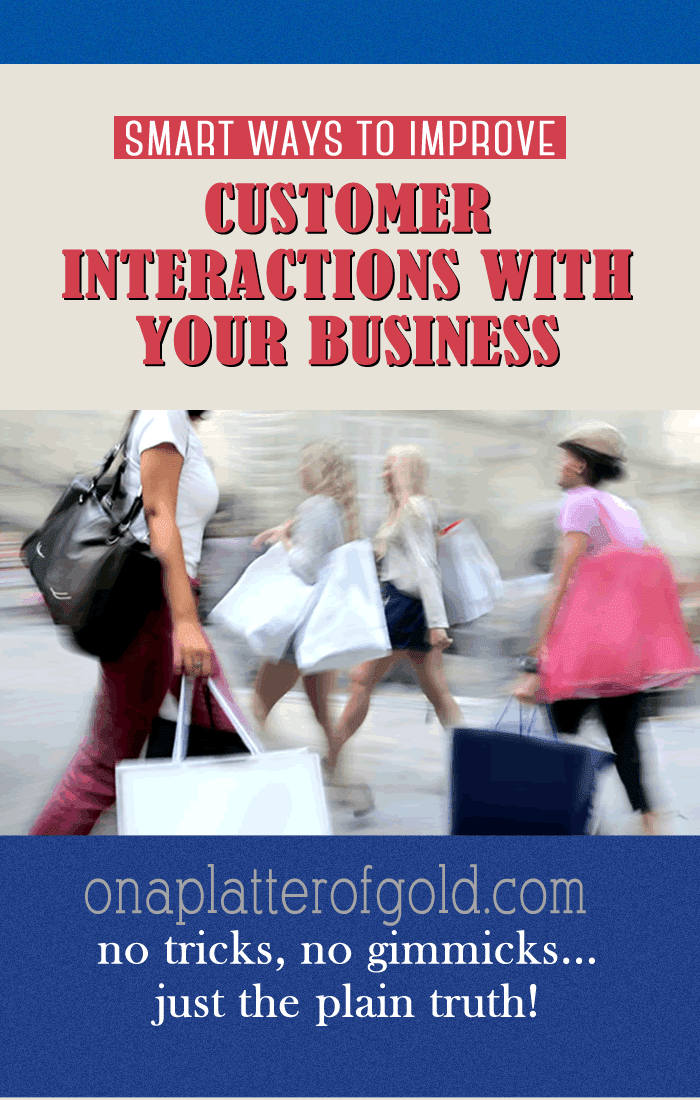 SIX Ingenious Ways You Can Effectively Improve Customer Interactions With Your Business