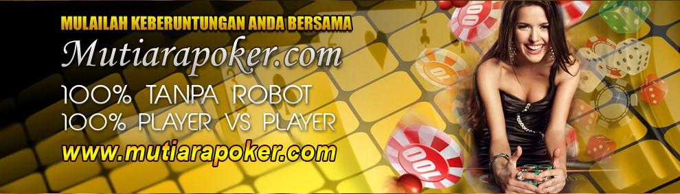 MutiaraPoker | Situs Judi Poker Online Terbaik & Terpercaya 4sd