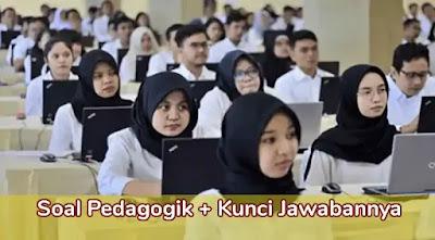 Soal Pedagogik Lengkap dengan Kunci Jawaban