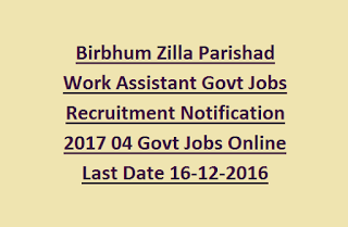 Birbhum Zilla Parishad Work Assistant Govt Jobs Recruitment Notification 2017 04 Govt Jobs Online Last Date 16-12-2016