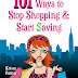 101 Ways to Stop Shopping and Start Saving by Krissy Falzon