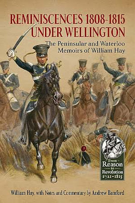 Reminiscences 1808-1815 Under Wellington: The Peninsular And Waterloo Memoirs Of William Hay