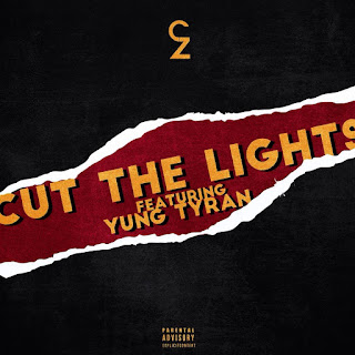 [feature]Charlie Zimbo - Cut The Lights (Feat. Yung Tyran)