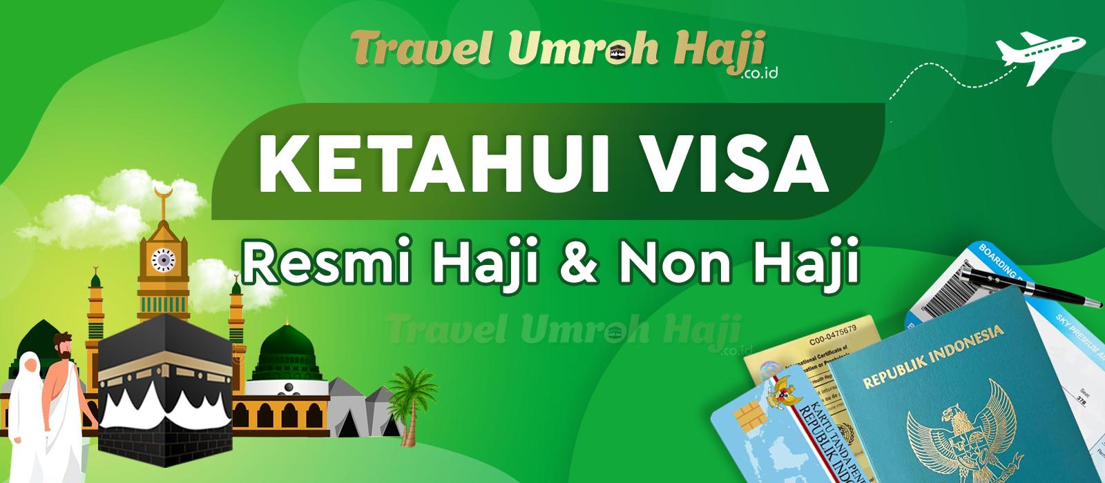 Ketahui Visa Untuk Haji : Reguler, Onh Plus, Visa Furoda / Mujamalah, dan Ketahui Visa Bukan Untuk Haji : Ziarah Syakhsiyah / Tijariyah, Amil