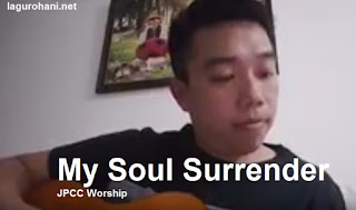 Download Lagu Rohani My Soul Surrender (JPCC Worship)