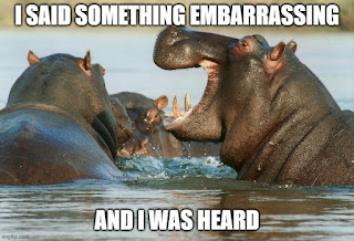 The hippos heard me and are laughing. When someone has a slip of the tongue, sometimes people act like it reveals unspoken thoughts. Not really. Here is one I made, good for a laugh.
