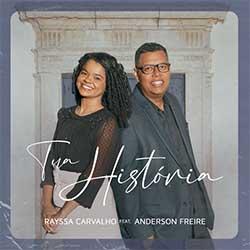 Baixar Música Gospel Tua História - Rayssa Carvalho e Anderson Freire Mp3