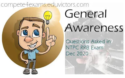 General Awareness Q and A - Asked in the RRB NTPC CBT1 examination. (Dec 28 2020) (#RRB)(#GeneralAwareness)(#compete4exams)(#eduvictors)