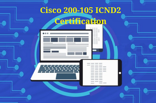 ICND2 Exam, ICND2 Practice test, ICND2 Exam Topics, ICND2 Study Guide, ICND2 Questions, 200-105 Online Test, 200-105 Quiz