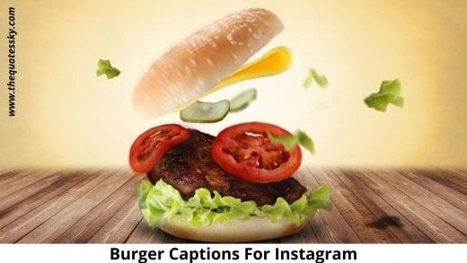 151+ Best Burger Instagram Captions [2021] Also Burger Quotes