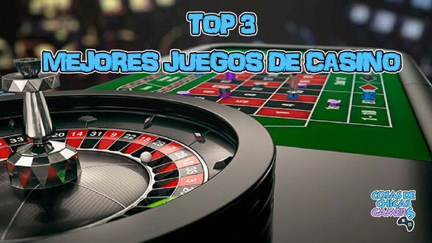 Top 3 - Mejores juegos de casino