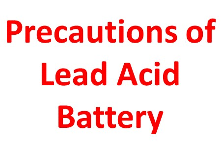 Precaution of lead acid battery