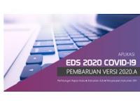 Rilis Pembaruan Aplikasi EDS 2020 Covid-19 Versi 2020.A Terbaru
