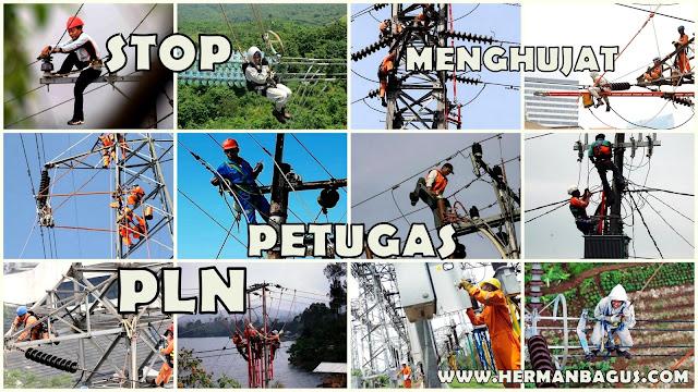 Stop Menghujat Petugas PLN - Hermanbagus
