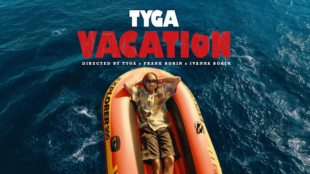 """Vacation"" Video Tyga"