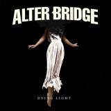 Alter Bridge - Dying Light [Single]